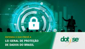 entenda-o-que-preve-a-lei-geral-de-protecao-de-dados-do-brasil