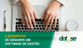 5-beneficios-de-adquirir-um-software-de-gestao