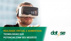 realidade-virtual-e-aumentada-tecnologias-que-potencializam-seu-negocio