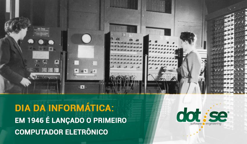 dia-da-informatica-ha-73-anos-era-lancado-o-primeiro-computador-eletronico